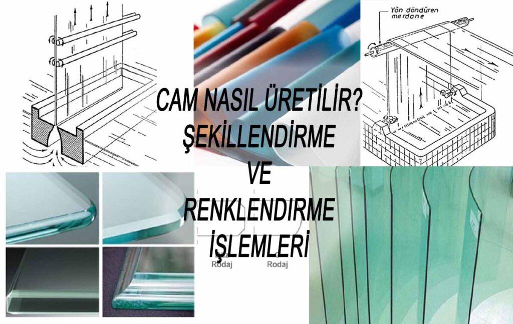 Cam Nasıl Üretilir Şekillendirme-Renklendirme İşlemleri