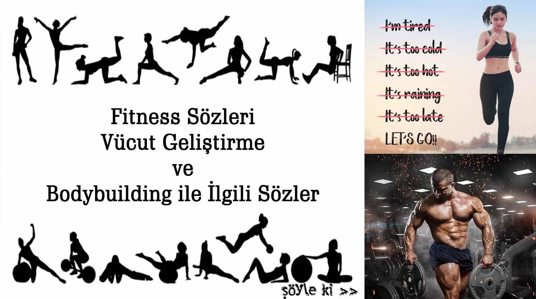 Fitness Sözleri-Vücut Geliştirme-Bodybuilding ile İlgili Sözler